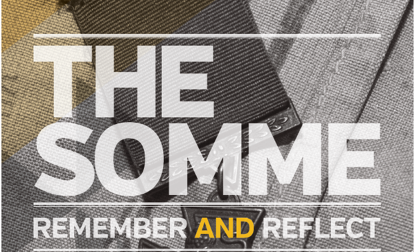 The Somme, Remember and Reflect